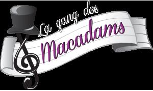 La gang des Macadams